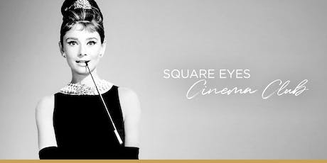 Square Eyes Cinema Club - Breakfast at Tiffany's tickets
