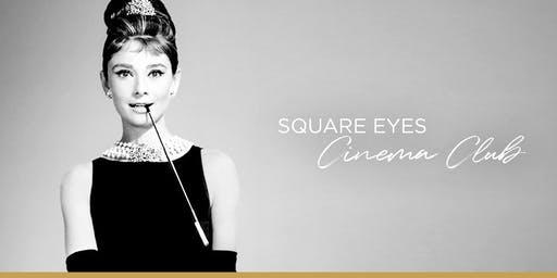 Square Eyes Cinema Club - Breakfast at Tiffany's