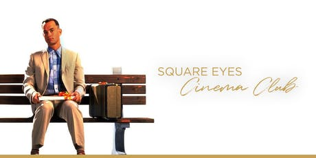 Square Eyes Cinema Club - Forrest Gump: 25 Year Anniversary tickets