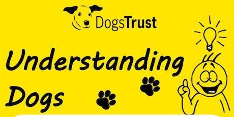 Dogs Trust Talk: Understanding Dogs tickets