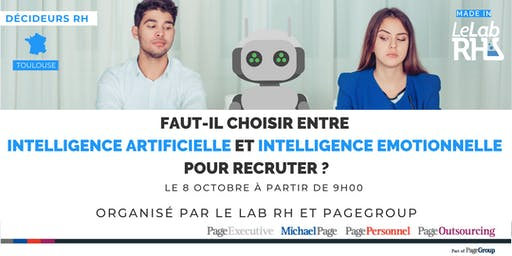 Faut-il choisir entre Intelligence Artificielle et Intelligence Emotionnelle pour recruter ? [Toulouse]