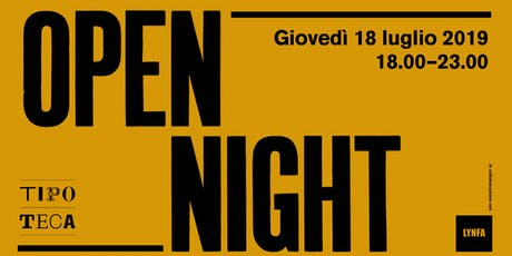 Open Night Tipoteca biglietti