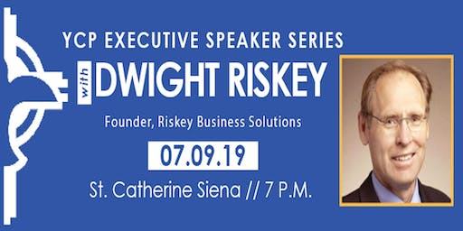 July Executive Speaker Series with Dwight Riskey