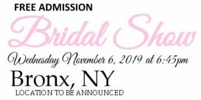 November 6th FREE BRIDAL SHOW at BRONX TBA in Bronx, NY