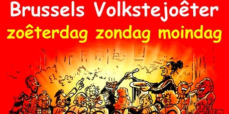 BRUSSELS VOLKSTEJOÊTER – ZOÊTERDAG ZONDAG MOINDAG  tickets