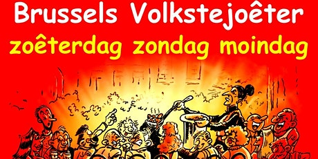 BRUSSELS VOLKSTEJOÊTER – ZOÊTERDAG ZONDAG MOINDAG  billets