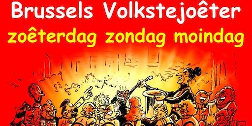 BRUSSELS VOLKSTEJOÊTER – ZOÊTERDAG ZONDAG MOINDAG