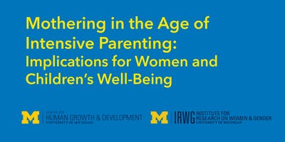 Mothering in the Age of Intensive Parenting: Implications for Women and Children's Well-Being