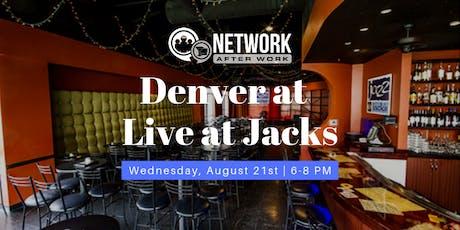 Network After Work Denver at Live at Jacks tickets