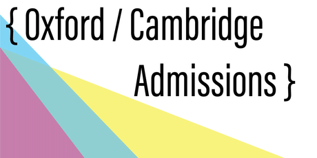 Oxford/Cambridge Admissions Workshop tickets