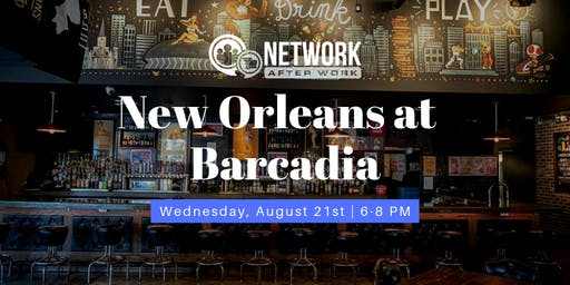 Network After Work New Orleans at Barcadia