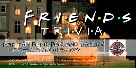 Friends Trivia at Fat Tap Beer Bar and Eatery tickets