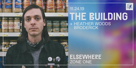 The Building + Heather Woods Broderick @ Elsewhere (Zone One) tickets