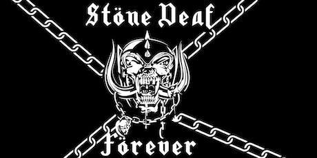Stöne Deaf Förever tickets