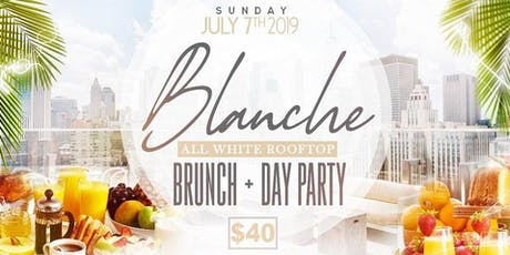 Blanche All White Brunch & rooftop Day Party tickets