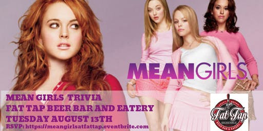 Mean Girls Trivia at Fat Tap Beer Bar and Eatery