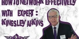 Networking Masterclass with Kingsley Aikins