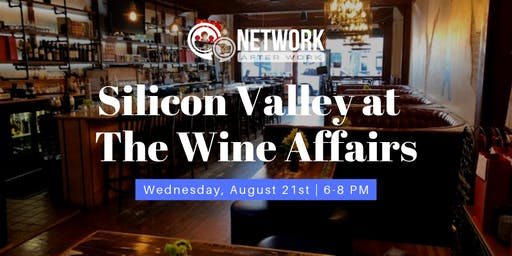 Network After Work Silicon Valley at The Wine Affairs