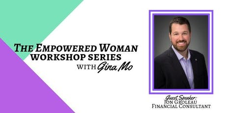 THE EMPOWERED WOMAN: Learn about your money, honey tickets