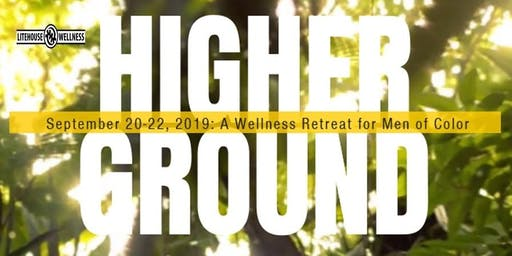 Higher Ground: Wellness Retreat for Men of Color