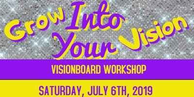 Grow Into Your Vision: Vision Board Workshop