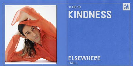Kindness @ Elsewhere (Hall) tickets