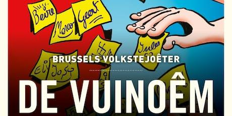 BRUSSELS VOLKSTEJOÊTER – DE VUINOÊM tickets