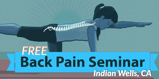 Free Back Pain Relief Dinner Seminar - Indian Wells, CA