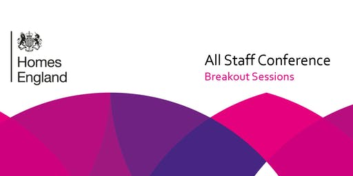 Homes England 2019 All Staff Conference Breakout Sessions