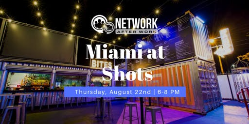 Network After Work Miami at SHOTS
