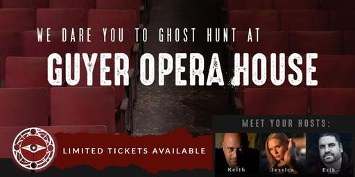 Live Ghost Hunt at the Guyer Opera House