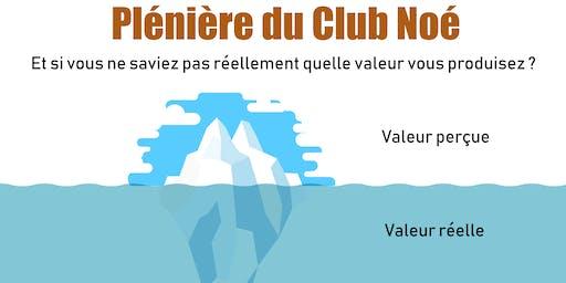 """Plénière du Club Noé : """"Et si vous ne saviez pas réellement quelle valeur vous produisez ?"""""""