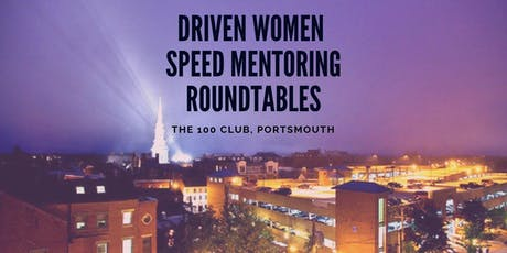 CWE New Hampshire - Driven Women Speed Mentoring Roundtables tickets