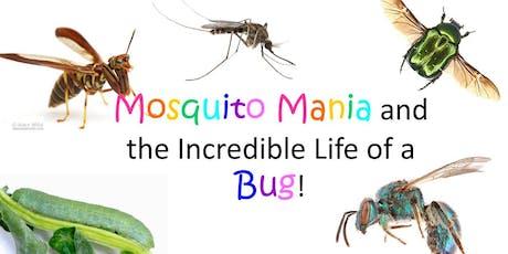 Mosquito Mania tickets