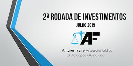 2ª Rodada de Investimentos - Julho/2019 ingressos