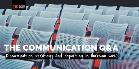 The communication Q&A: Dissemination strategy and reporting in Horizon 2020 tickets