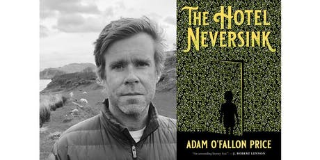 Adam O'Fallon Price & J. Robert Lennon Discussing Book: The Hotel Neversink tickets