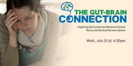 The Gut-Brain Connection - Autoimmune Disorders, IBS, Fibromyalgia, Fatigue, Hormones & Chronic Illness  tickets