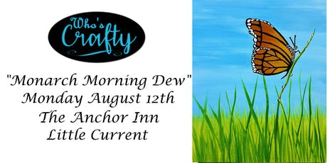 Who's Crafty - Monarch Morning Dew - Anchor Inn tickets