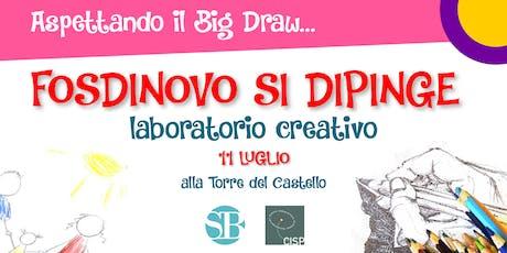 FOSDINOVO SI DIPINGE - Aspettando il Big Draw - Laboratorio Creativo biglietti