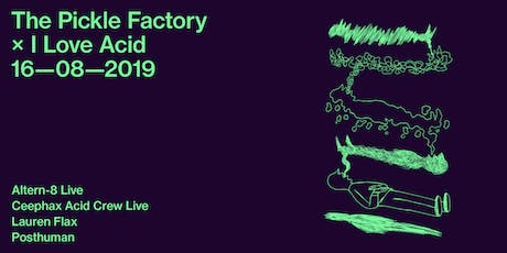 I Love Acid with Altern-8 Live, Ceephax Acid Crew Live, Lauren Flax, Posthuman tickets