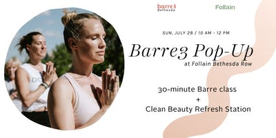 Summer Fitness Series: Barre3 Bethesda Pop-up with Clean Beauty Refresh Station