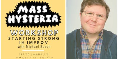 Starting Strong: An Improv Workshop with Michael Busch