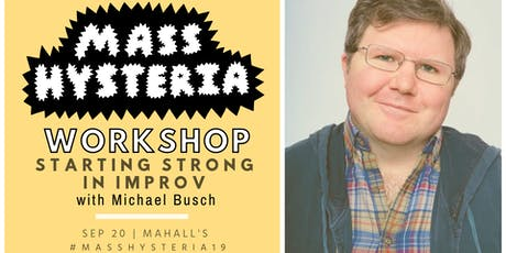 Starting Strong: An Improv Workshop with Michael Busch tickets