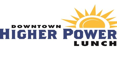 Downtown Higher Power Lunch tickets