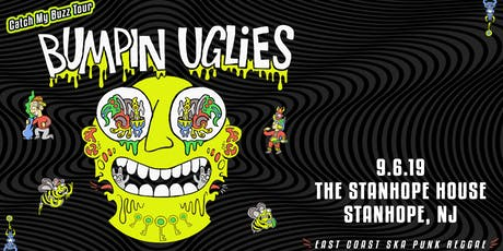 Bumpin Uglies: Catch My Buzz Tour at The Stanhope House tickets