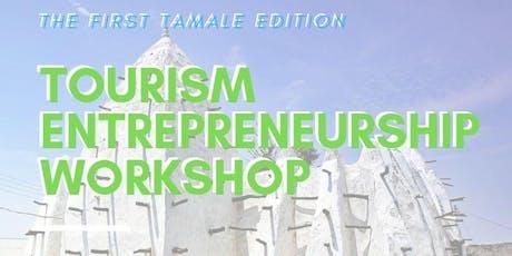 Tourism Entrepreneurship Workshop - 1st Tamale Session tickets