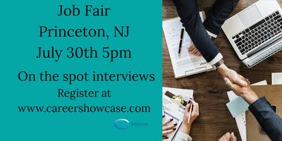 PRINCETON NJ JOB FAIR - TUESDAY JULY 30...MANY NEW COMPANIES @5PM