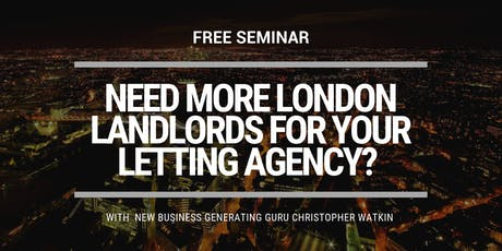 """Need More London Landlords for Your Letting Agency?"" Seminar tickets"