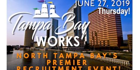 TAMPA JOB FAIR - TAMPA BAY WORKS CAREER FAIR - WESLEY CHAPEL FLORIDA JOB FAIR - JUNE 27 tickets